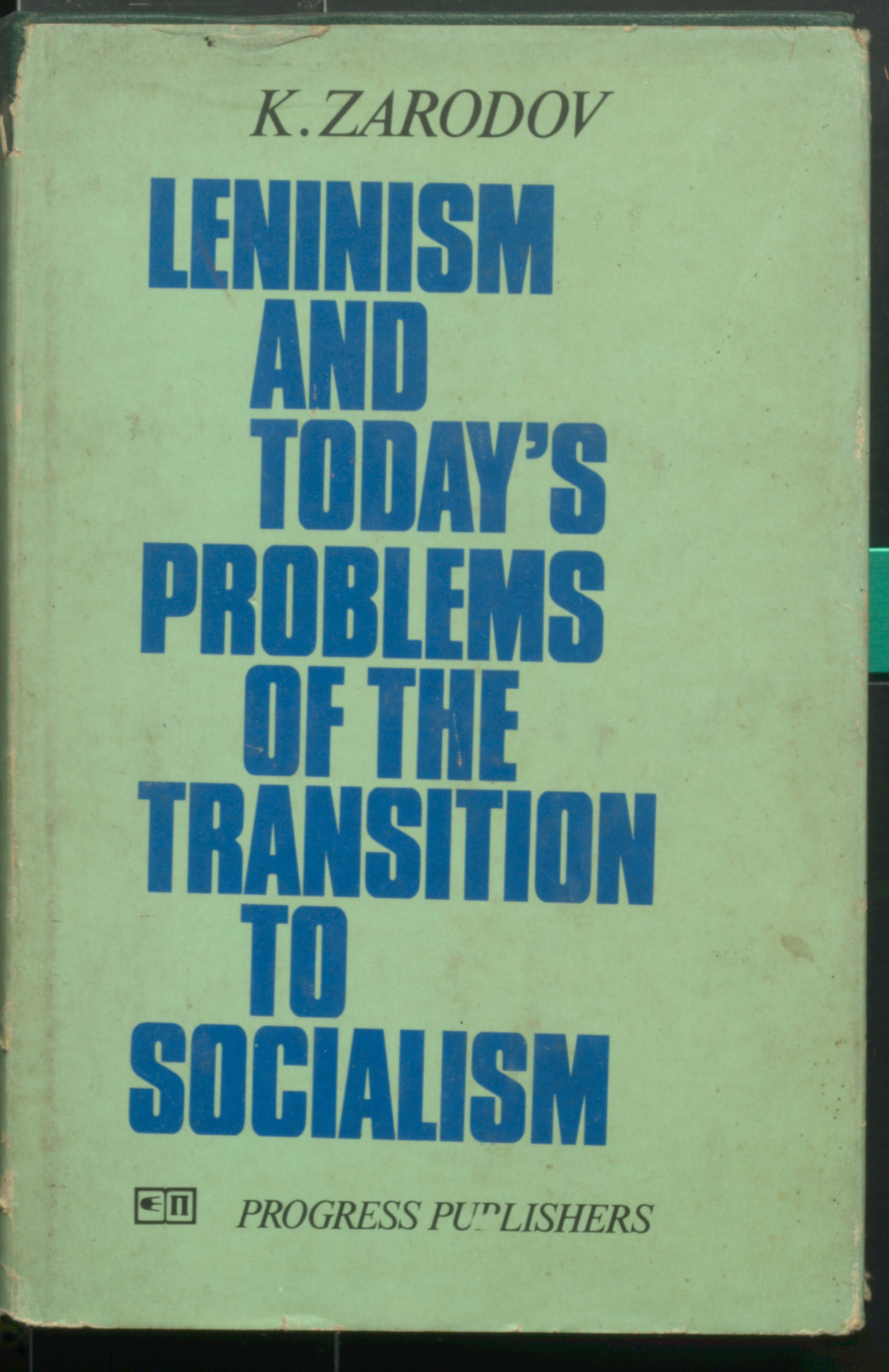 Leninism and Today's Problems of the Transition to Socialism