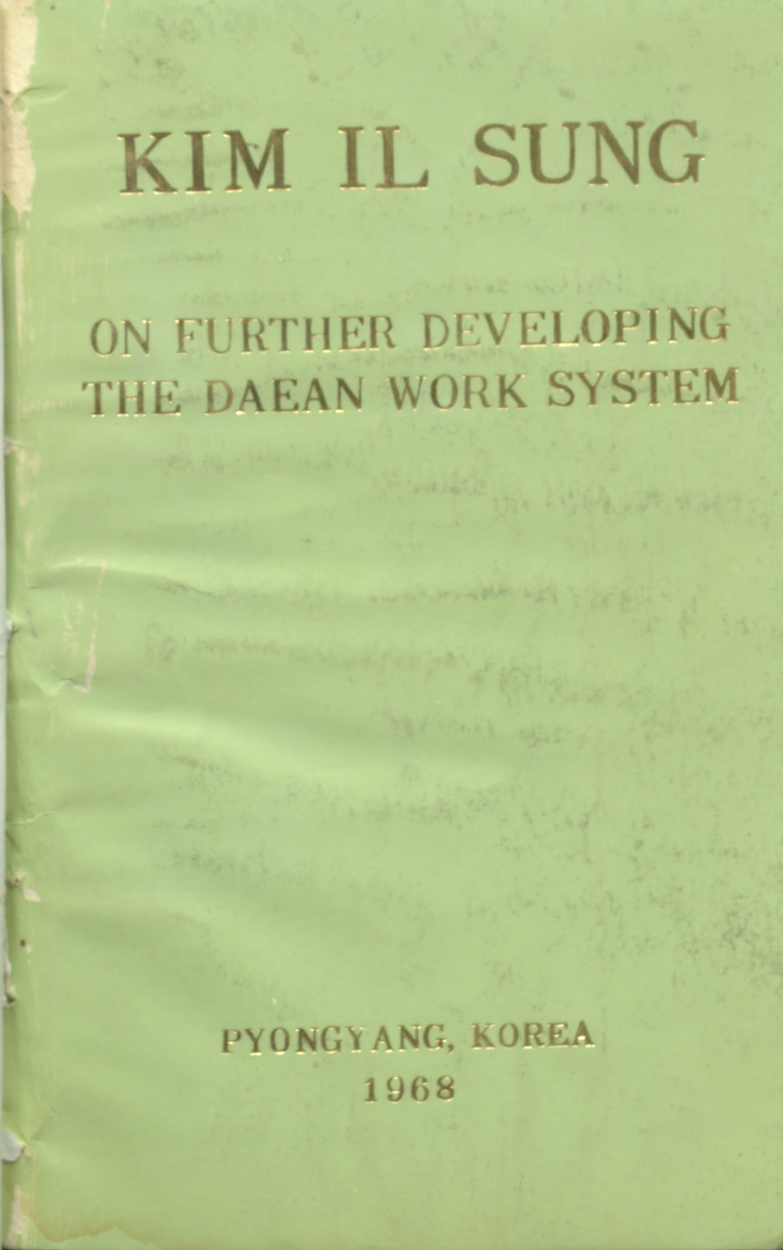 KIM IL SUNG  On further developing th daean work system
