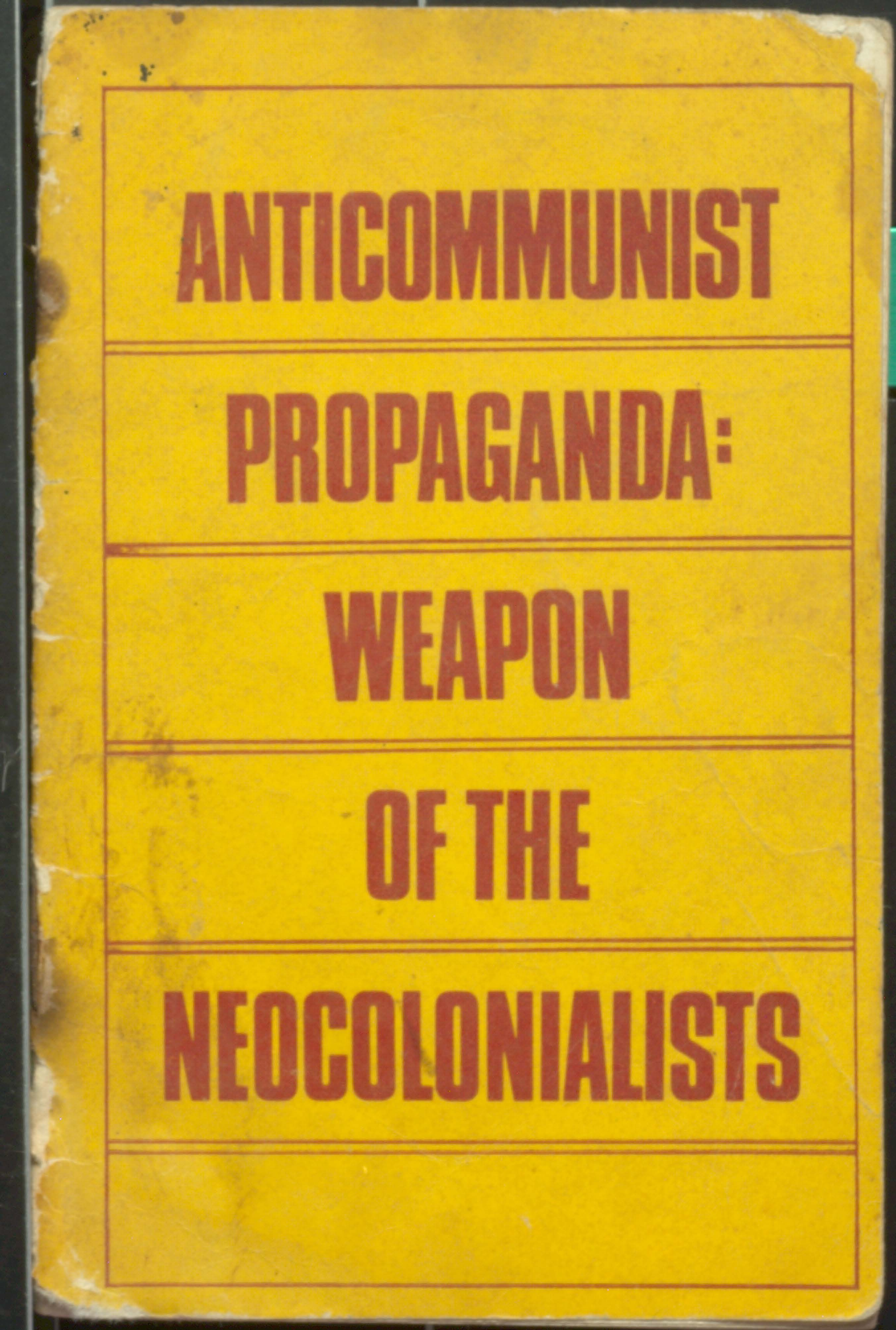 Anticommunist propaganda weapon of the Neocolonialists