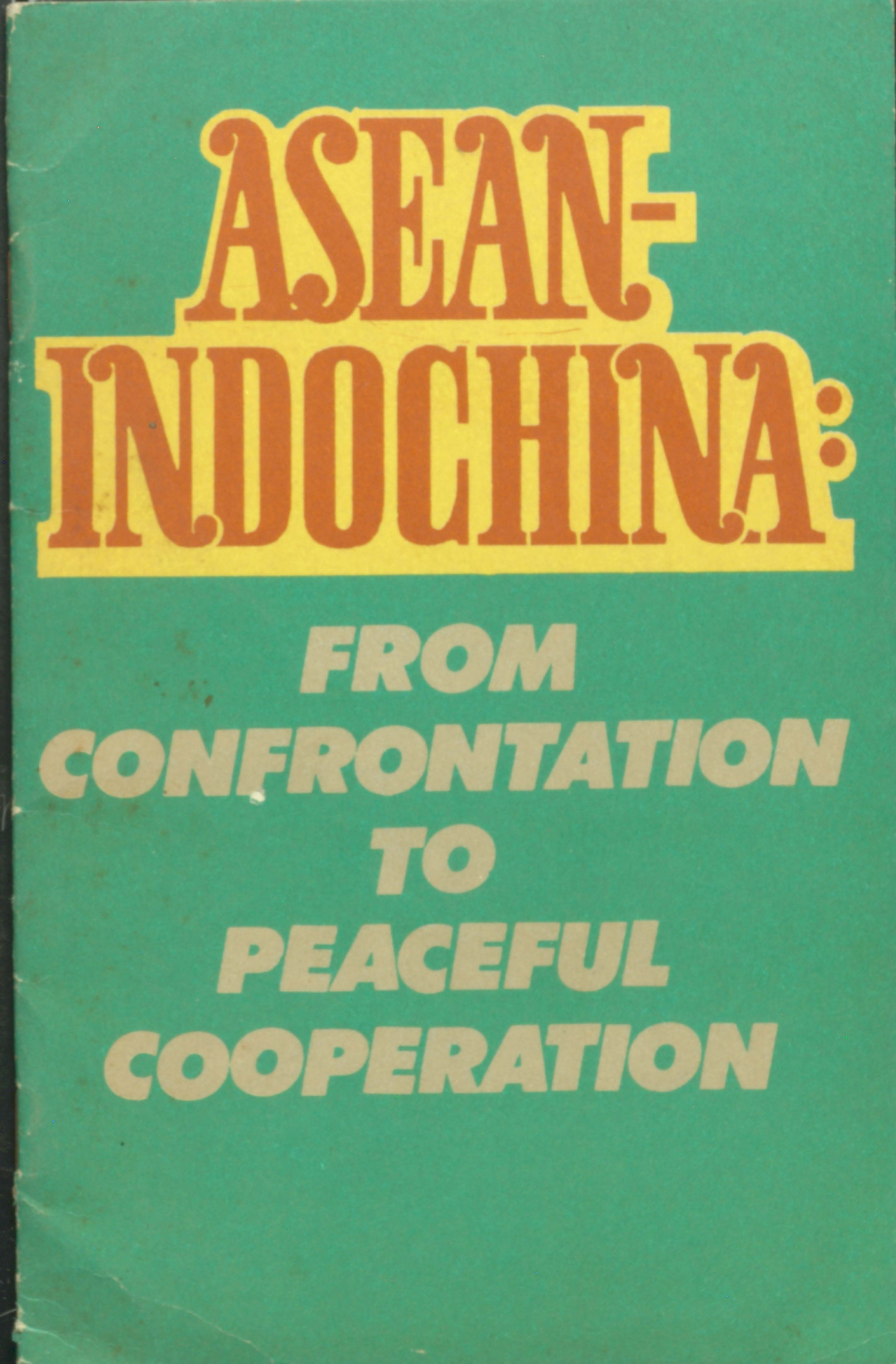 Asean Indochina from congrontation to peaceful cooperation